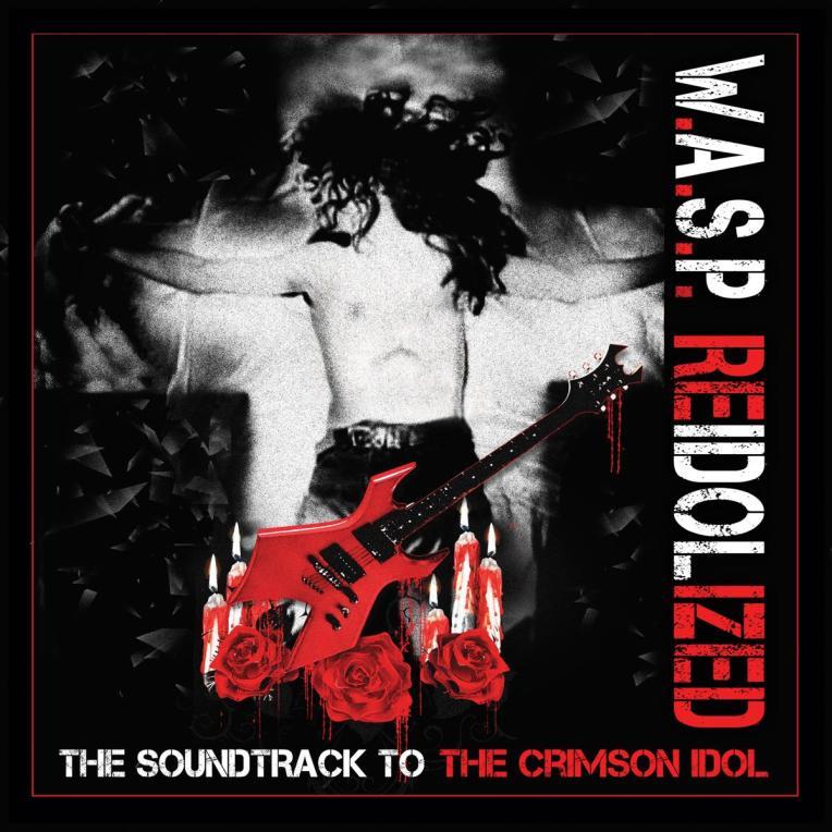 K1600_727_WASP_ReIdolized+(The+Soundtrack+of+the+Crimson+Idol)_RGB